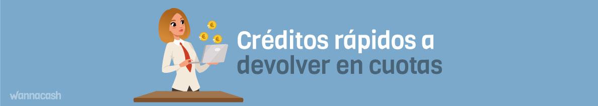 Créditos rápidos a devolver en cuotas